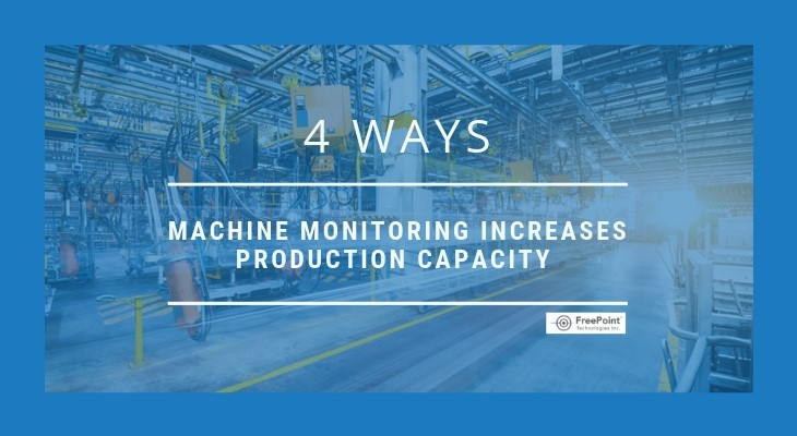 4 Ways Machine Monitoring Increases Production Capacity